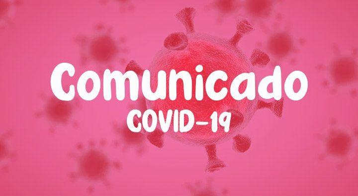 COMUNICADO – COVID-19 (Coronavírus)